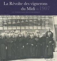 La Révolte des vignerons du Midi de 1907 : Un témoignage photographique