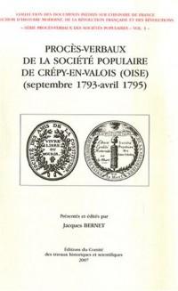 Procès-verbaux de la société populaire de Crépy-en-Valois (oise) : (Septembre 1793-avril 1795)
