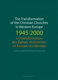 The Transformation of the Christian Churches in Western Europe 1945-2000/La transformation des eglises chretiennes en Europe occidentale
