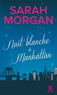 Nuit blanche à Manhattan: Une magnifique lettre d'amour à New York