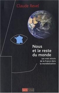 Nous et le reste du monde : Les vrais atouts de la France dans la mondialisation