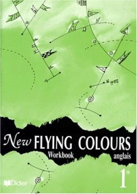 New Flying Colours : 1ère LV1, LV2, Workbook