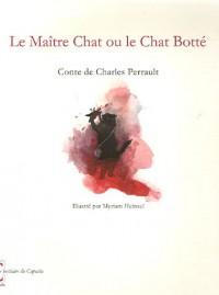 Le Maître Chat ou le Chat Botté : Conte de Charles Perrault