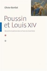 Poussin et Louis XIV, peinture et monarchie dans la France du Grand Siècle