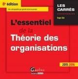 Essentiel de la Theorie des Organisations 2015-2016, Huitième ed. (l')