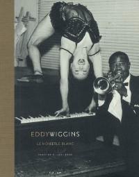Eddy Wiggins : Le noir et le blanc