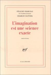 L'Imagination est une science exacte: Entretiens