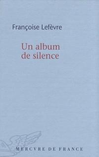 Inventaire de l'oubli, I:Un album de silence