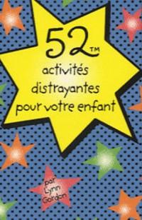 52 activités distrayantes pour votre enfant