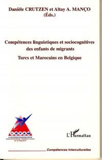 Compétences linguistiques et sociocognitives des enfants de migrant : Turcs et Marocains en Belgique