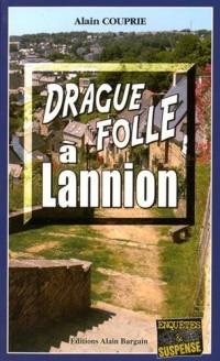 Drague Folle a Lannion