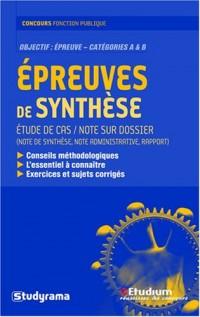Epreuves de synthèse : Note sur dossier (note de synthèse, note administrative, rapport), étude de cas