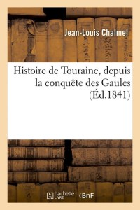 Histoire de Touraine  ed 1841