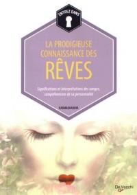 La prodigieuse connaissance des rêves : Significations et interprétations des songes, compréhension de sa personnalité