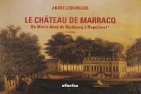 Le château de Marracq : De Marie-Anne de Neubourg à Napoléon Ier