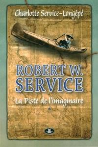 Robert W. Service Vol 01 la Piste de l'Imaginaire