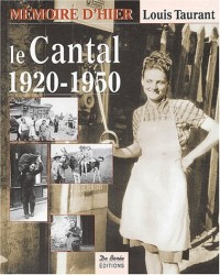 Le Cantal 1920-1950 : Mémoire vivante