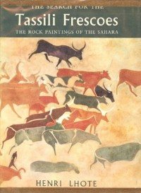 The search for the Tassili frescoes; the story of the prehistoric rock-paintings of the Sahara. Translated fom the French by Alan Houghton Brodrick - [Uniform Title: A la decouverte des fresques du Ta