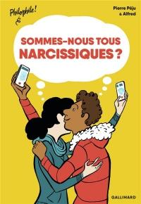 Sommes-nous tous narcissiques?