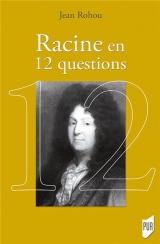 Racine en 12 Questions