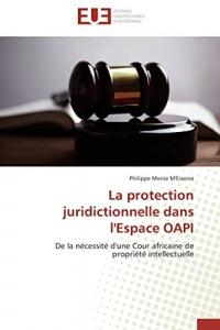 La protection juridictionnelle dans l'espace oapi