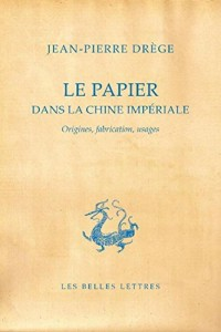 Papier Dans la Chine Imperiale (le)