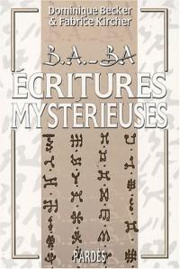B.A.-BA des écritures mystérieuses