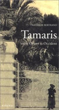 Tamaris, entre Orient et Occident