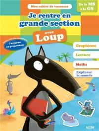 Cahier de vacances du Loup - Je rentre en grande section (édition 2018)
