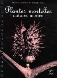 Plantes mortelles : Natures mortes