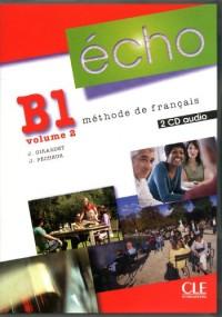 Echo B1 Volume 2 Methode de Français + 2 CD Audio Collectifs