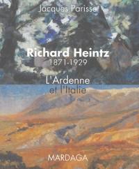 Richard Heintz 1871-1929 : L'Ardenne et l'Italie