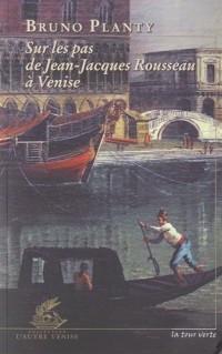 Sur les pas de Jean-Jacques Rousseau à Venise