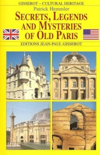 Secrets, legends and myteries of Olf Paris