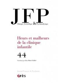Journal Français de Psychiatrie, N° 44 : Heurs et malheurs de la clinique infantile