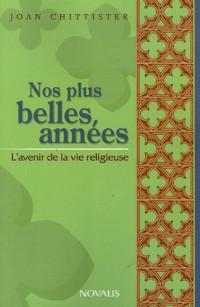 Nos plus belles années : L'avenir de la vie religieuse