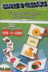 Shapes & Colours (formes & couleurs) : 30 images éducatives Slide & Learn 3-6 ans