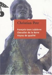 François- Jean Lefebvre, chevalier de La Barre, voyou de qualité