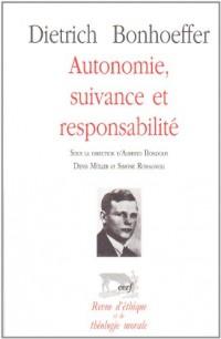 Dietrich Bonhoeffer Autonomie Suivance et Responsabilite