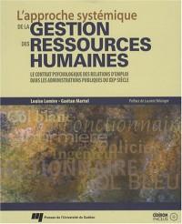 L'approche systémique de la gestion des ressources humaines : Le contrat psychologique des relations d'emploi dans les administrations publiques du XXIe siècle