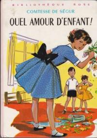 Quel amour d'enfant : Collection : Bibliothèque rose