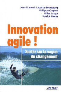 Innovation agile ! : Surfer sur la vague du changement