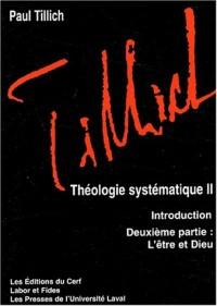 Théologie systématique, tome 2 : L'Être et Dieu