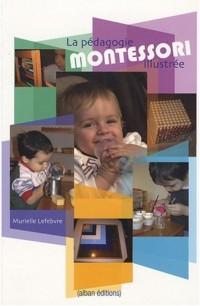 La pédagogie Montessori illustrée