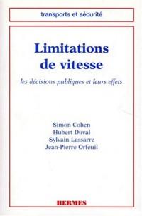 LIMITATIONS DE VITESSE. Les décisions publiques et leurs effets