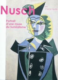 Nusch, portrait d'une muse du Surréalisme