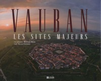 Vauban : Les sites majeurs