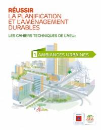 Réussir la planification et l'aménagement durables : Volume 1, Ambiances urbaines