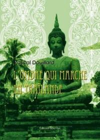 L'Ombre Qui Marche en Thaïlande