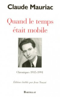Quand le temps était mobile : Chroniques 1935-1991